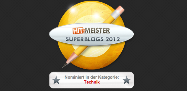 hitmeister sucht die superblogs 2012 wir sind dabei. Black Bedroom Furniture Sets. Home Design Ideas