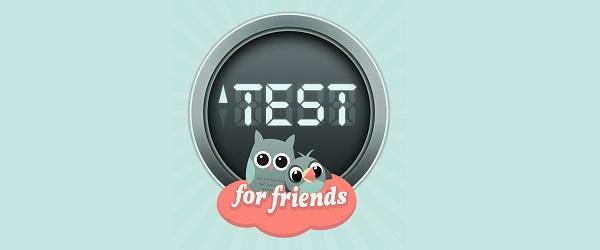 Test for Friends - Wie gut kennst du deine Freunde?