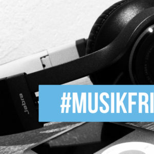 #MusikFriday #19 - Musik fürs Wochenende und darüber hinaus