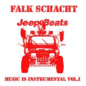 Falk Schacht - Jeep Beats - Music is Instrumental Vol.1
