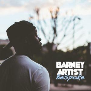 Barney Artist – Bespoke EP (Stream)